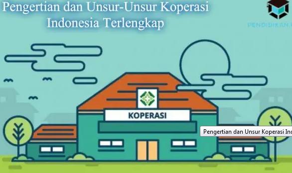 Pengertian dan Unsur Koperasi Indonesia Terlengkap