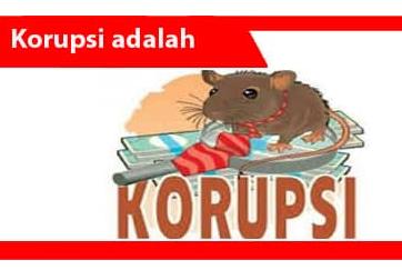 Korupsi: definisi, karakteristik, faktor, bentuk, metode dan contoh